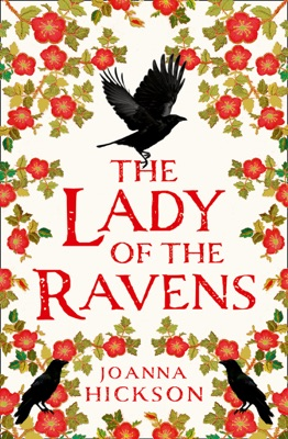 The Lady of the Ravens - Joanna Hickson pdf download