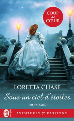 Trois amis (Tome 2) - Sous un ciel d'étoiles - Loretta Chase pdf download