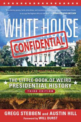 White House Confidential - Gregg Stebben, Austin Hill & Will Durst
