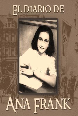 El Diario de Ana Frank. - Ana Frank