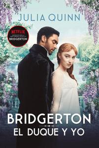 El duque y yo (Bridgerton 1) - Julia Quinn pdf download