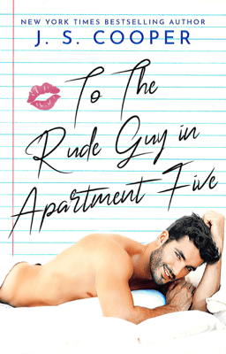 To The Rude Guy in Apartment Five - J. S. Cooper pdf download