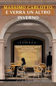 E verrà un altro inverno (Nero Rizzoli) - Massimo Carlotto pdf download