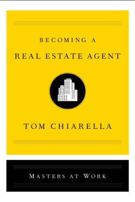 Becoming a Real Estate Agent - Tom Chiarella