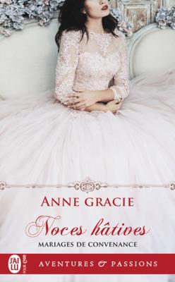 Mariages de convenance (Tome 1) - Noces hâtives - Anne Gracie pdf download