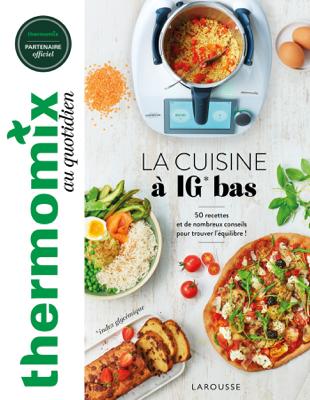 Thermomix : La cuisine à IG bas - Isabelle Guerre, Aline Princet & Mathilde Piton pdf download