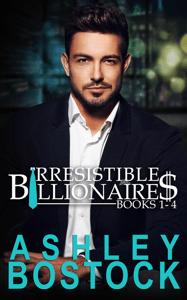 Irresistible Billionaires Boxed Set - Ashley Bostock pdf download