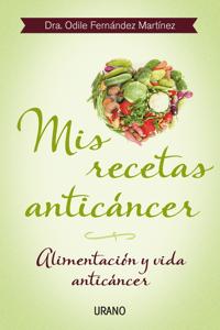 Mis recetas anticáncer - Odile Fernández pdf download