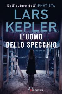 L'uomo dello specchio - Lars Kepler pdf download