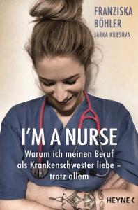 I'm a Nurse - Franziska Böhler & Jarka Kubsova pdf download