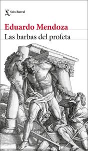 Las barbas del profeta - Eduardo Mendoza pdf download