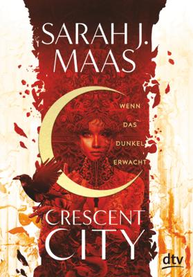 Crescent City 1 – Wenn das Dunkel erwacht - Sarah J. Maas pdf download