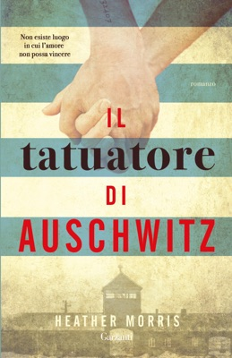 Il tatuatore di Auschwitz - Heather Morris pdf download