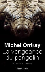 La Vengeance du pangolin - Michel Onfray pdf download