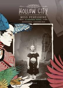 Hollow City. Il ritorno dei ragazzi speciali di Miss Peregrine. Il graphic novel - Ransom Riggs & Jean Cassandra pdf download