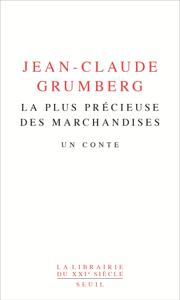 La plus précieuse des marchandises - Un conte - Jean-Claude Grumberg pdf download