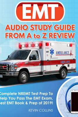 EMT Audio Study Guide From A to Z Review - Kevin Collins