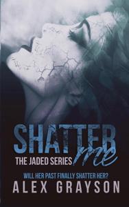 Shatter Me - Alex Grayson pdf download
