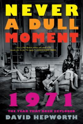 Never a Dull Moment - David Hepworth