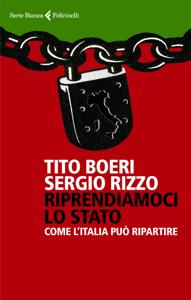 Riprendiamoci lo Stato - Tito Boeri & Sergio Rizzo pdf download