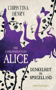 Die Chroniken von Alice - Dunkelheit im Spiegelland - Christina Henry pdf download