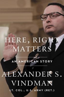 Here, Right Matters - Alexander Vindman pdf download