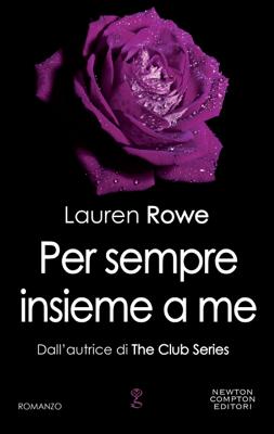 Per sempre insieme a me - Lauren Rowe pdf download