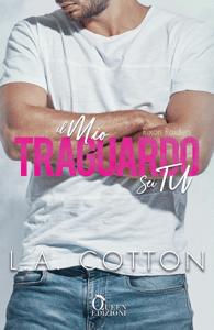 Il mio traguardo sei tu - L. A. Cotton pdf download