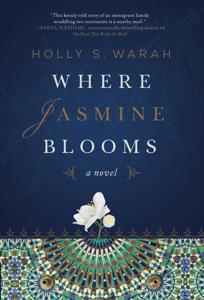 Where Jasmine Blooms - Holly S. Warah pdf download
