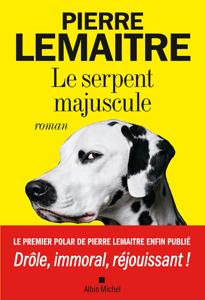 Le Serpent majuscule - Pierre Lemaitre pdf download