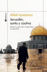 Jerusalén, santa y cautiva - Mikel Ayestaran pdf download
