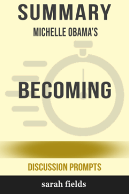 Summary: Michelle Obama's Becoming - Sarah Fields