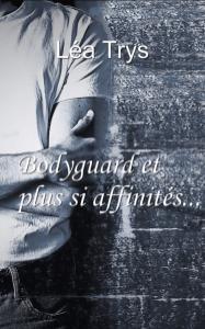 Bodyguard et plus si affinités... - Léa Trys pdf download