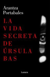 La vida secreta de Úrsula Bas - Arantza Portabales pdf download