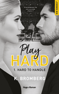 Play Hard Serie - tome 1 Hard to Handle - K. Bromberg pdf download