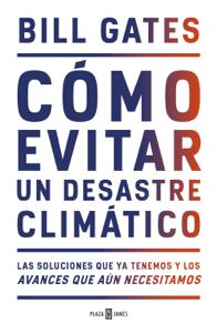 Cómo evitar un desastre climático - Bill Gates pdf download