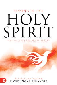 Praying in the Holy Spirit - David Diga Hernandez pdf download