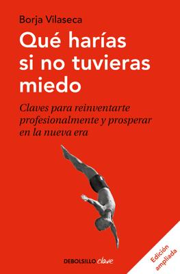 Qué harías si no tuvieras miedo (edición ampliada) - Borja Vilaseca pdf download