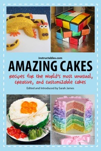 Amazing Cakes - Instructables.com & Sarah James pdf download
