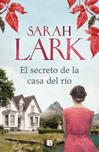 El secreto de la casa del río - Sarah Lark pdf download