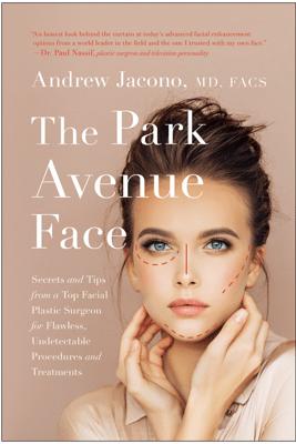 The Park Avenue Face - Andrew Jacono MD, FACS