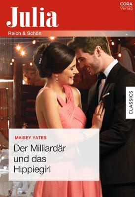 Der Milliardär und das Hippiegirl - Maisey Yates pdf download