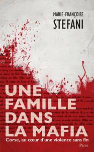 Une famille dans la mafia - Marie-Françoise Stefani pdf download