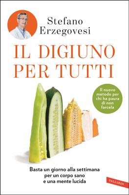 Il digiuno per tutti - Stefano Erzegovesi pdf download