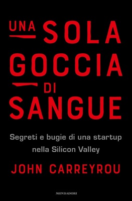Una sola goccia di sangue - John Carreyrou pdf download