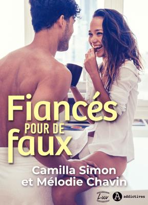 Fiancés pour de faux - Camilla Simon & Mélodie Chavin pdf download