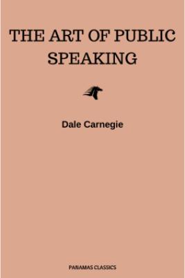 The Art of Public Speaking - Dale Carnegie