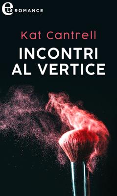Incontri al vertice (eLit) - Kat Cantrell pdf download