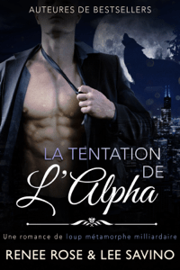 La Tentation de l'Alpha - Renee Rose & Lee Savino pdf download