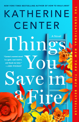 Things You Save in a Fire - Katherine Center pdf download